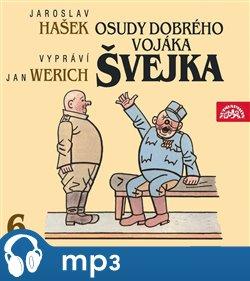 Osudy dobrého vojáka Švejka VI., mp3 - Jaroslav Hašek