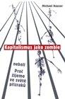 Kapitalismus jako zombie neboli Proč žijeme ve světě přízraků