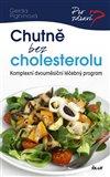 Chutně bez cholesterolu (Komplexní dvouměsíční léčebný program) - obálka