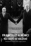 Francouzi a Němci na cestě ke sblížení - obálka