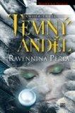 Temný anděl (Ravennina perla 3) - obálka