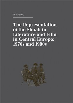 Obálka titulu The Representation of the Shoah in Literature and Film in Central Europe