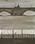 Praha pod vodou/Prague underwater (Drama pětisetleté vody ve fotografii/Drama of the Five Hundred Year Flood in Photographs) - obálka
