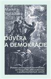 Důvěra a demokracie (Přehled sociologických teorií důvěry od Tocquevilla po transformaci v postkomunistických zemích) - obálka
