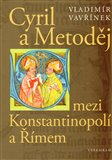 Cyril a Metoděj mezi Konstantinopolí a Římem - obálka