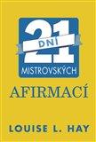 21 dní mistrovských afirmací - obálka