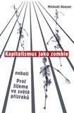 Kapitalismus jako zombie neboli Proč žijeme ve světě přízraků - obálka