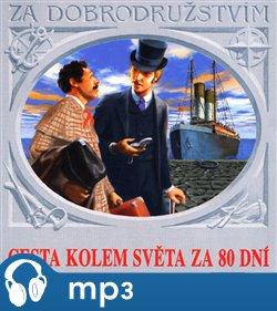 Cesta kolem světa za 80 dní, mp3 - Jules Verne
