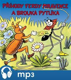 Příhody Ferdy Mravence a brouka Pytlíka, mp3 - Ondřej Sekora