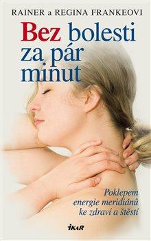 Bez bolesti za pár minut - Regina Frankeová, Rainer Franke