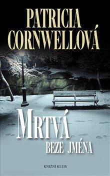 Mrtvá beze jména - Patricia Cornwellová