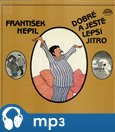 Dobr&#225; a jet lep&#237; jitra (mp3 ke staen&#237;) - oblka