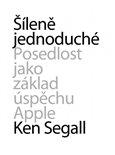 Šíleně jednoduché (Posedlost jako základ úspěchu Apple) - obálka