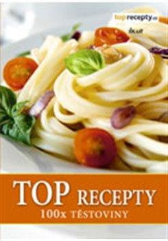 100x těstoviny. TOP recepty