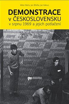Obálka titulu Demonstrace v Československu v srpnu 1969 a jejich potlačení