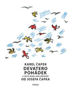 Devatero pohádek. a ještě jedna jako přívažek od Josefa Čapka - Karel Čapek, Josef Čapek