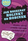 Jak rozeznat hodinky od holinek
