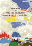 Teilhard de Chardin, prorok Krista vždy většího (Primát Krista a transcendence člověka) - obálka