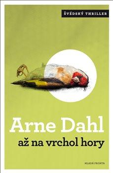 Mladá fronta Až na vrchol hory - Arne Dahl