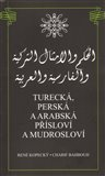 Tureck&#225;, persk&#225; a arabsk&#225; p&#237;slov&#237; a mudroslov&#237; - oblka