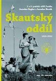 Skautský oddíl 1913–2013 (2. a 5. pražský oddíl Junáka Jarolav Foglar a Jaroslav Novák) - obálka
