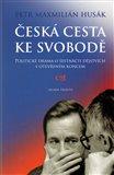 Česká cesta  ke svobodě (Politické drama o šestnácti dějstvích s otevřeným koncem) - obálka