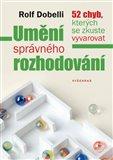 Umění správného rozhodování (Kniha, brožovaná) - obálka