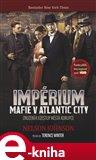 Impérium: Mafie v Atlantic City (Zrození, vrchol a korupce v Atlantic City) - obálka