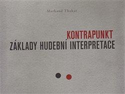 Kontrapunkt. Základy hudební interpretace - Markand Thakar