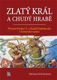 Zlatý král a chudý hrabě (Přemysl Otakar II. a Rudolf Habsburský v historické tradici) - obálka