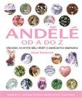 Andělé od A do Z (Všechno, co byste měli vědět o andělských energiích) - obálka