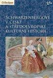 Schwarzenbergové v české a středoevropské kulturní historii - obálka