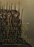 Slavnosti, ceremonie a rituály pozdního středověku - obálka