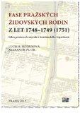 Fase pražských židovských rodin z let 1748 – 1749 (1751) (Edice pramene k návratu z tereziánského vypovězení) - obálka