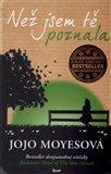 Než jsem tě poznala (Britská autorka romancí, která dobývá žebříčky bestsellerů) - obálka