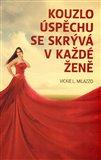 Kouzlo úspěchu se skrývá v každé ženě (Bazar - Mírně mechanicky poškozené) - obálka