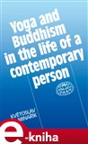 Yoga and Buddhism in the life of a contemporary person - obálka