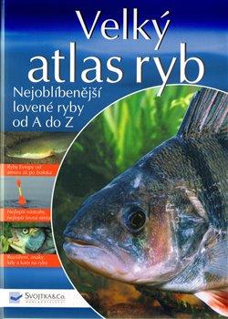 Velký atlas ryb. Nejoblíbenější lovené ryby od A do Z - Andreas Janitzki