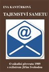 Tajemstv&#237; sametu (O z&#225;kulis&#237; pevratu 1989 s reis&#233;rem Ji&#237;m Svobodou)