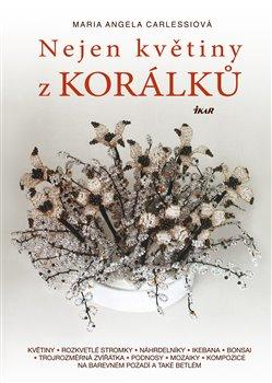 Nejen květiny z korálků - Maria Angela Carlessiová