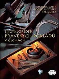 Obálka titulu Encyklopedie pravěkých pokladů v Čechách