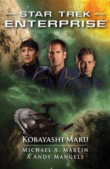 Kobayashi Maru. Star Trek: Enterprise - Andy Mangels, Michael A. Martin