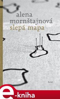 Slepá mapa - Alena Mornštajnová e-kniha