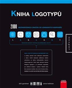 Kniha logotypů. 2000 mezinárodních značek od uznávaných návrhářů - Bill Gardner, Anne Hellman