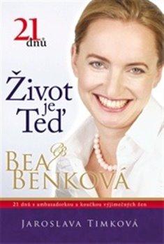 21 dnů. Život je teď - Jaroslava Timková, Bea Benková