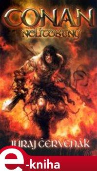 Conan nelítostný - Juraj Červenák e-kniha
