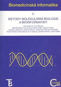 Biomedicínská informatika V.. Metody molekulární biologie a bioinformatiky - Jana Zvárová