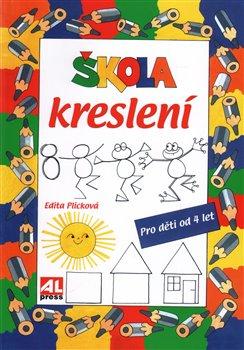 Škola kreslení. pro děti od 4 let - Edita Plicková