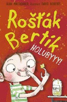 Holubyyy!. Rošťák Bertík - Alan MacDonald