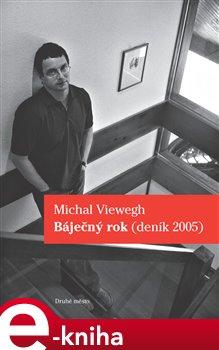 Báječný rok. Deník 2005 - Michal Viewegh e-kniha